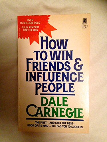 How to Win Friends & Influence People by Dale Carnegie, ISBN: 9780671645519