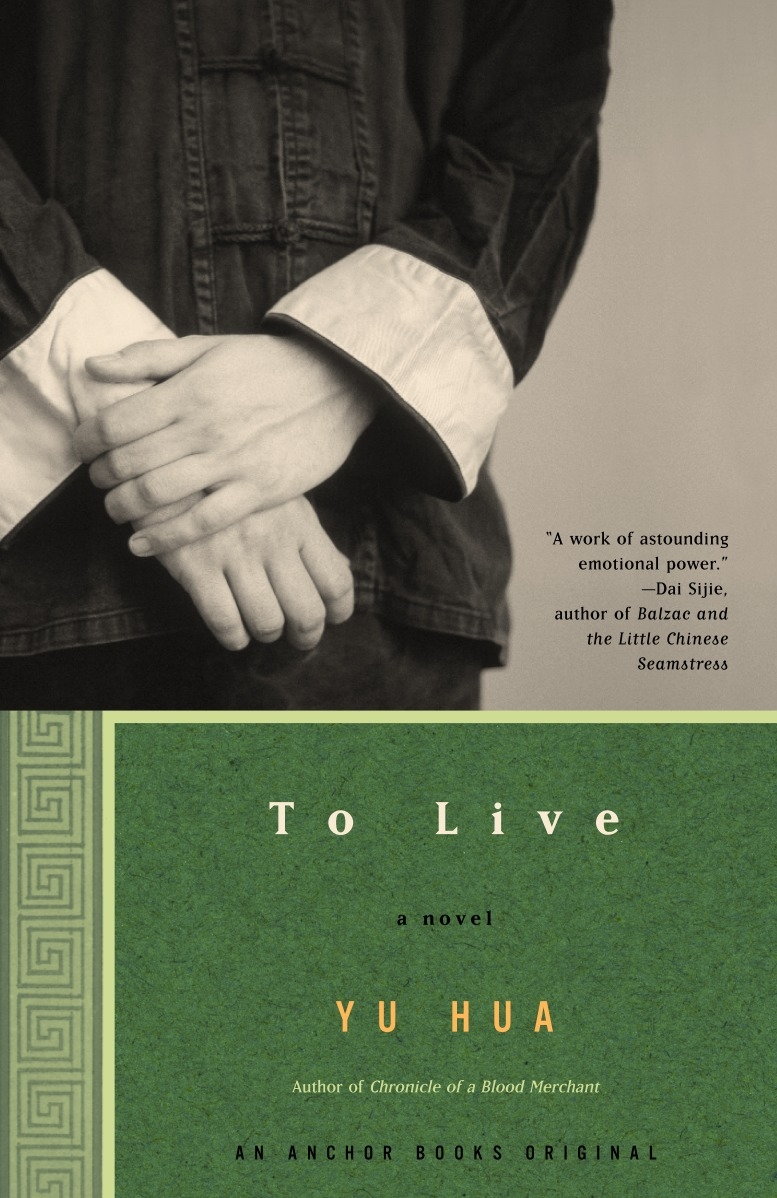 to live by yu hua A chinese book of job, to live is a heart-wrenching saga, written with beauty, defiance, and hope yu hua's books deserve a place on the highest shelf —wang ping, author of aching for beauty and foreign devil.