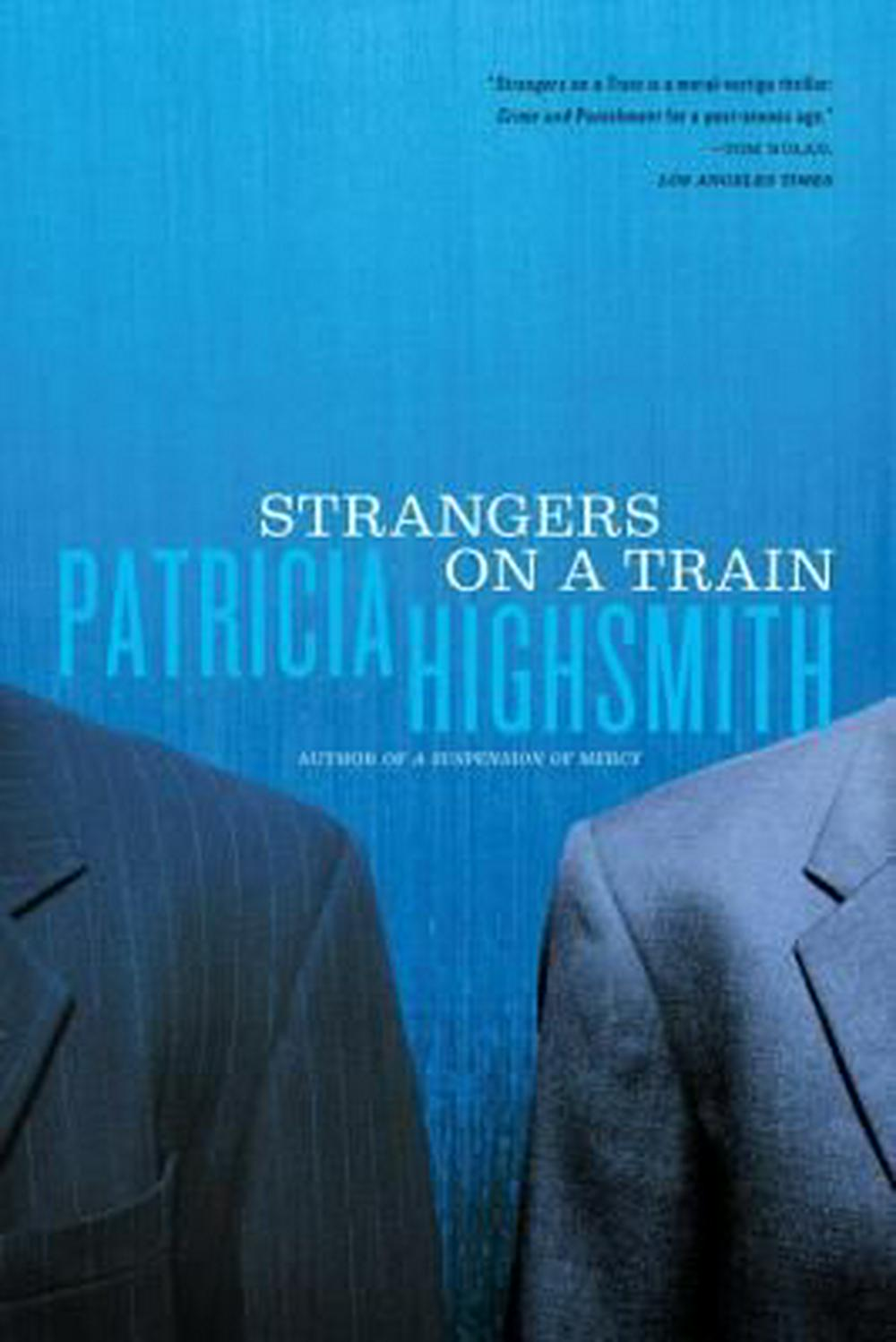 Strangers on a Train by Patricia Highsmith, ISBN: 9780393321982