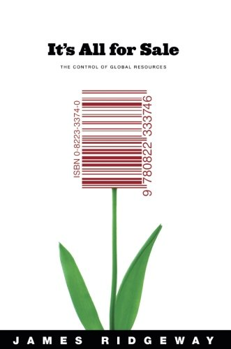 It's All for Sale: The Control of Global Resources by James Ridgeway, ISBN: 9780822333746