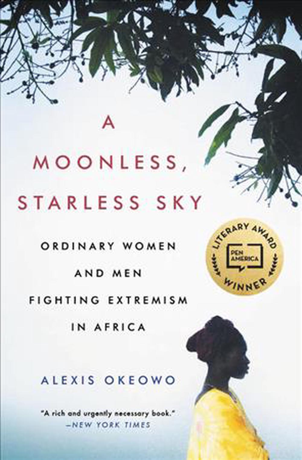 A Moonless, Starless Sky: Ordinary Women and Men Fighting Extremism in Africa