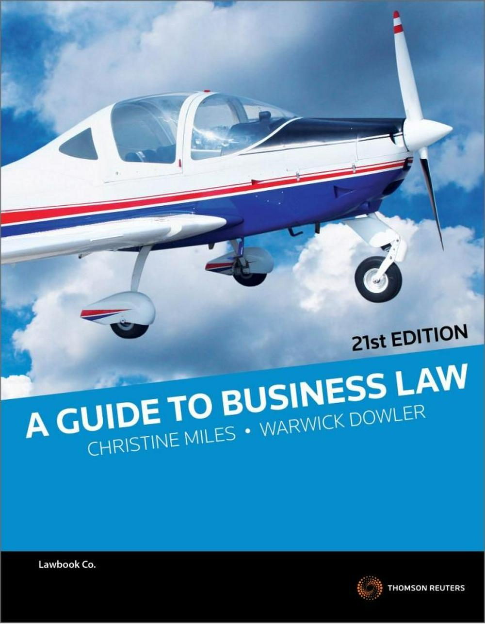A Guide to Business Law (21st Edition) by Christine Miles, Warwick Dowler, ISBN: 9780455233680
