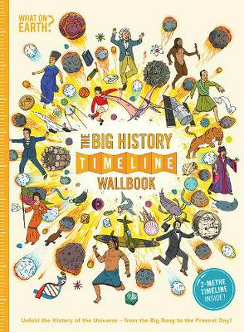 The Big History Timeline WallbookUnfold the History of the Universe - From the B...