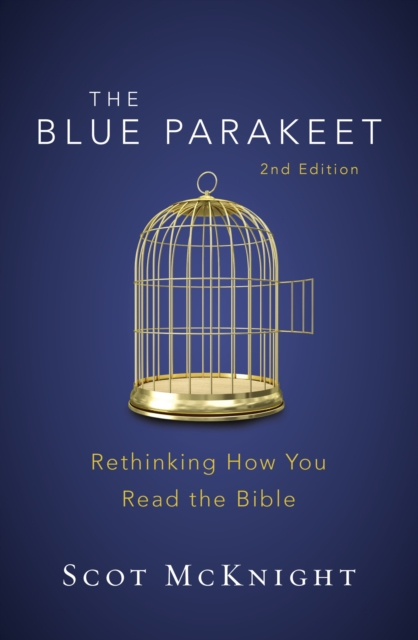 The Blue Parakeet, 2nd EditionRethinking How You Read the Bible