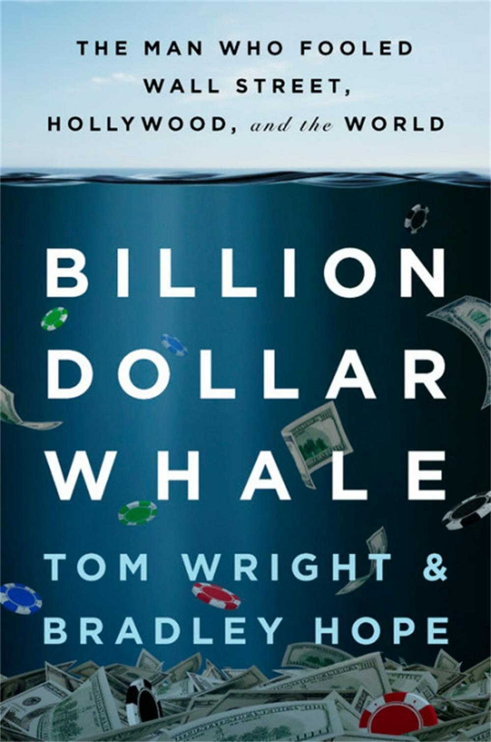 Billion Dollar Whale by Tom Wright, Bradley Hope, ISBN: 9780316490672