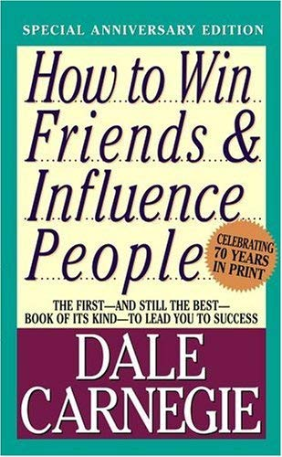 How to Win Friends and Influence People by Dale Carnegie, ISBN: 9780671463113