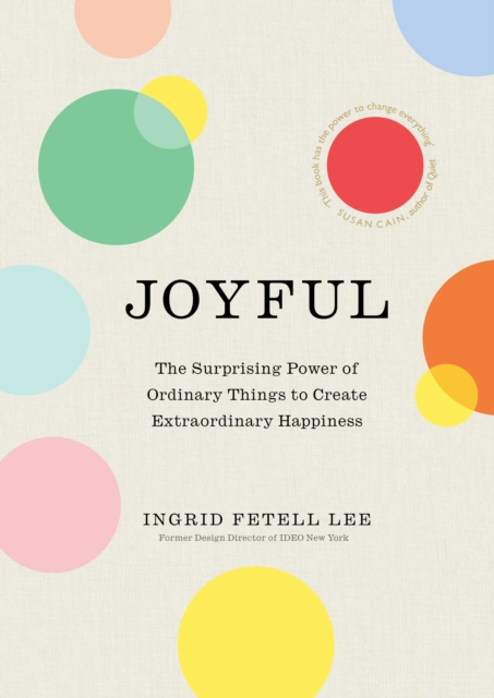 The Aesthetics of Joy: How the outside world makes us happy inside by Ingrid Fetell Lee, ISBN: 9781846045394