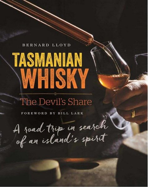 Tasmanian Whisky - the Devil's Share by Bernard Lloyd, ISBN: 9780646916552