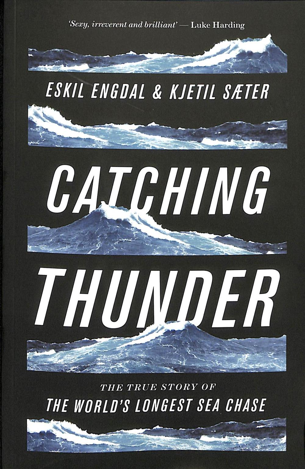 Catching ThunderThe True Story of the World's Longest Sea Chase