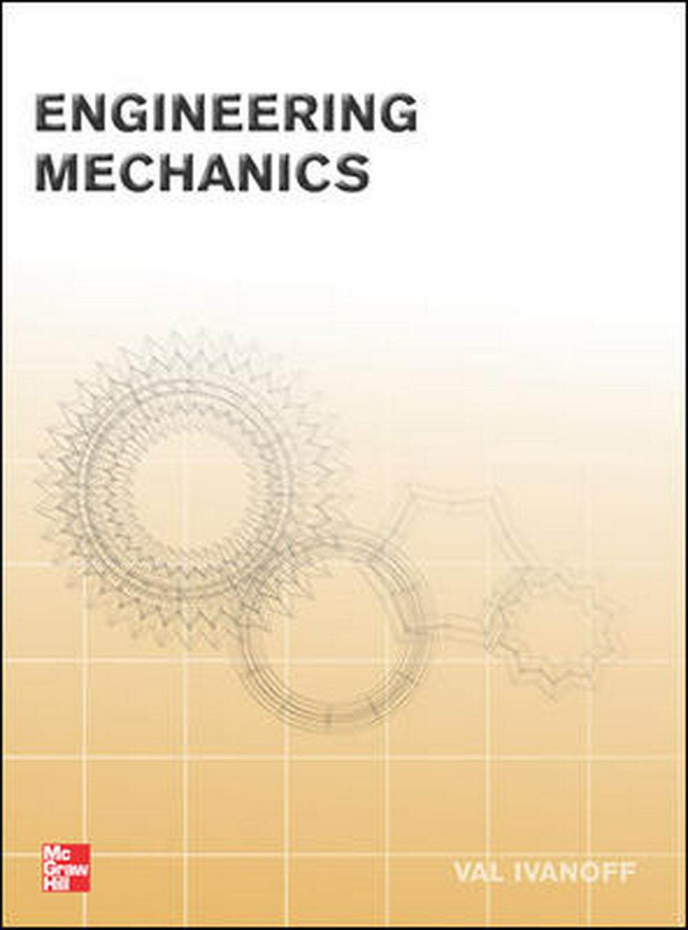 Engineering Mechanics by Val Ivanoff, ISBN: 9780071010030