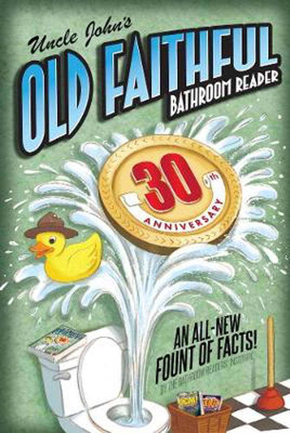 Uncle John's Old Faithful 30th Anniversary by Bathroom Readers' Institute, ISBN: 9781684120864