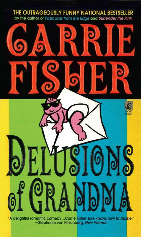 Delusions Of Grandma by Carrie Fisher, ISBN: 9781501136818