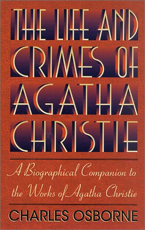 The Life and Crimes of Agatha Christie by Charles Osborne, ISBN: 9780312301163