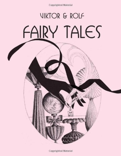 Viktor and Rolf Fairy Tales