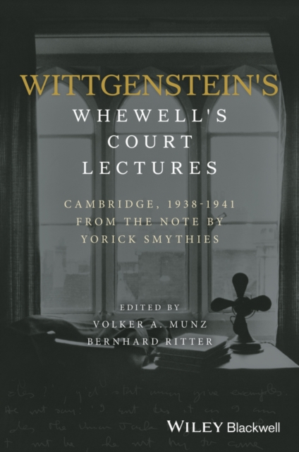 Wittgenstein's Whewell's Court LecturesCambridge, 1938 - 1941