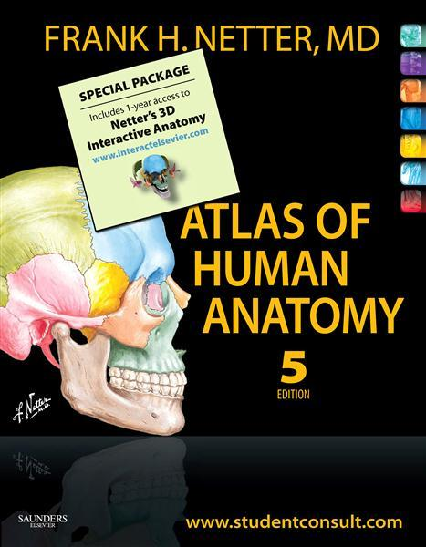 Atlas of Human Anatomy Student Edition + Netter's 3d Interactive Anatomy 1-year Subscription
