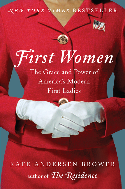 First Women by Kate Andersen Brower, ISBN: 9780062439659