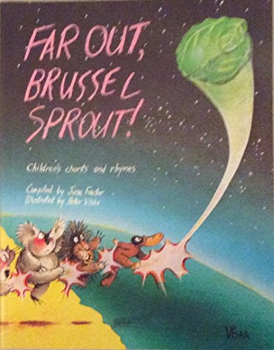 Far out, Brussel Sprout]: Australian Children's Chants and Rhymes by Factor, June, ISBN: 9780195544404