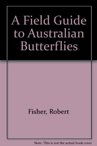A Field Guide to Australian Butterflies
