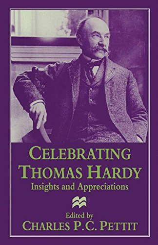 Celebrating Thomas Hardy: Insights and Appreciations by Charles P. C. Pettit, ISBN: 9781349140152