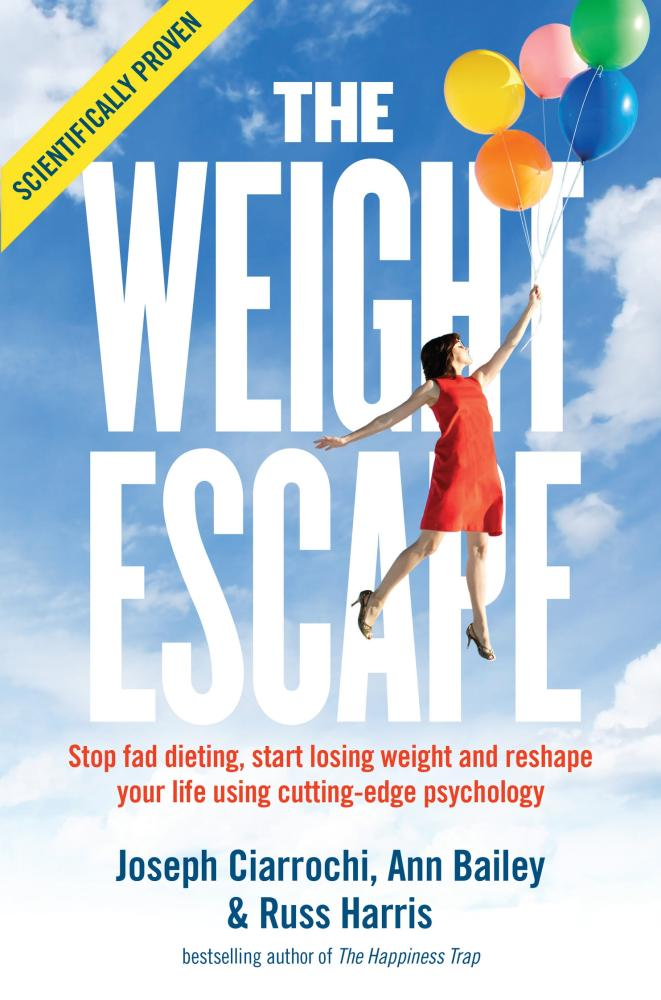The Weight Escape: Stop fad dieting, start losing weight and reshape your life using cutting-edge psychology (eBook)