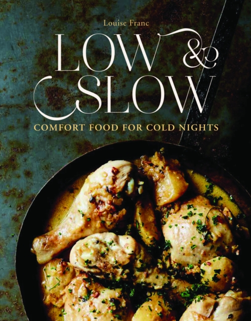 Low & SlowComfort Food for Cold Nights
