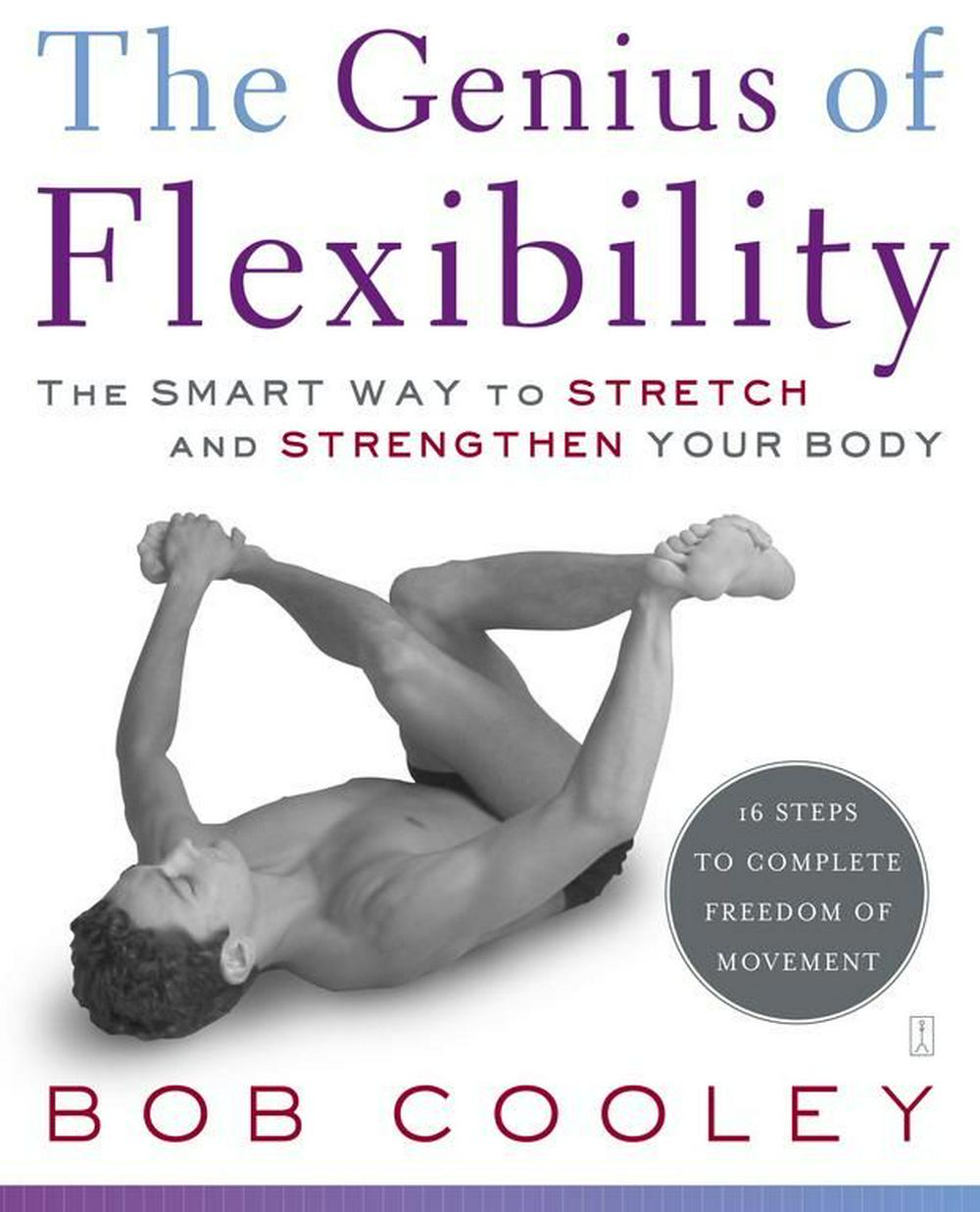 The Genius of Flexibility by Bob Cooley, ISBN: 9780743270878