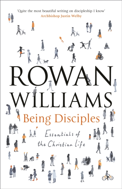 Being Disciples by Rowan Williams, ISBN: 9780281076628