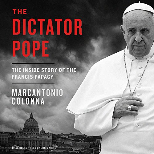 The Dictator Pope: The Most Tyrannical Papacy of Modern Times, Library Edition