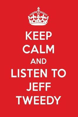 Keep Calm And Listen To Jeff Tweedy: Jeff Tweedy Designer Notebook