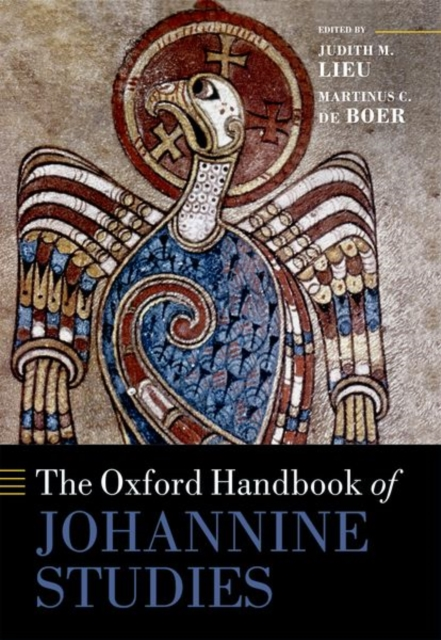 The Oxford Handbook of Johannine Studies (Oxford Handbooks)