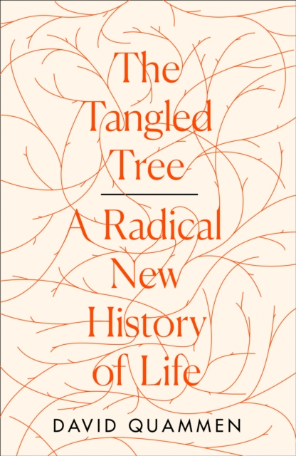 The Tangled TreeA Radical New History of Life
