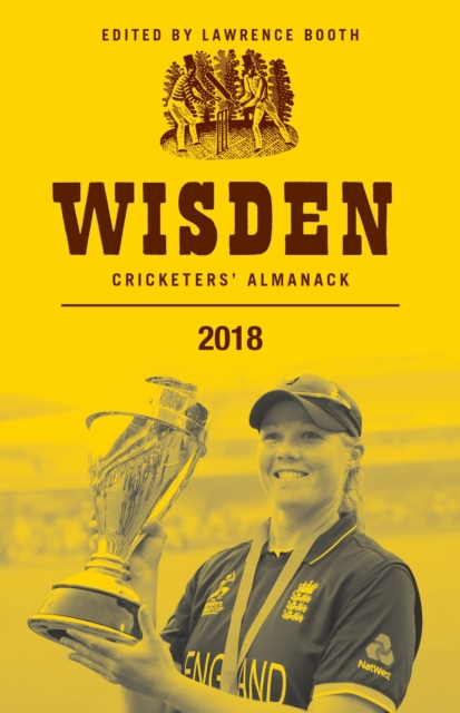 Wisden Cricketers' Almanack 2018 by Lawrence Booth, ISBN: 9781472953544
