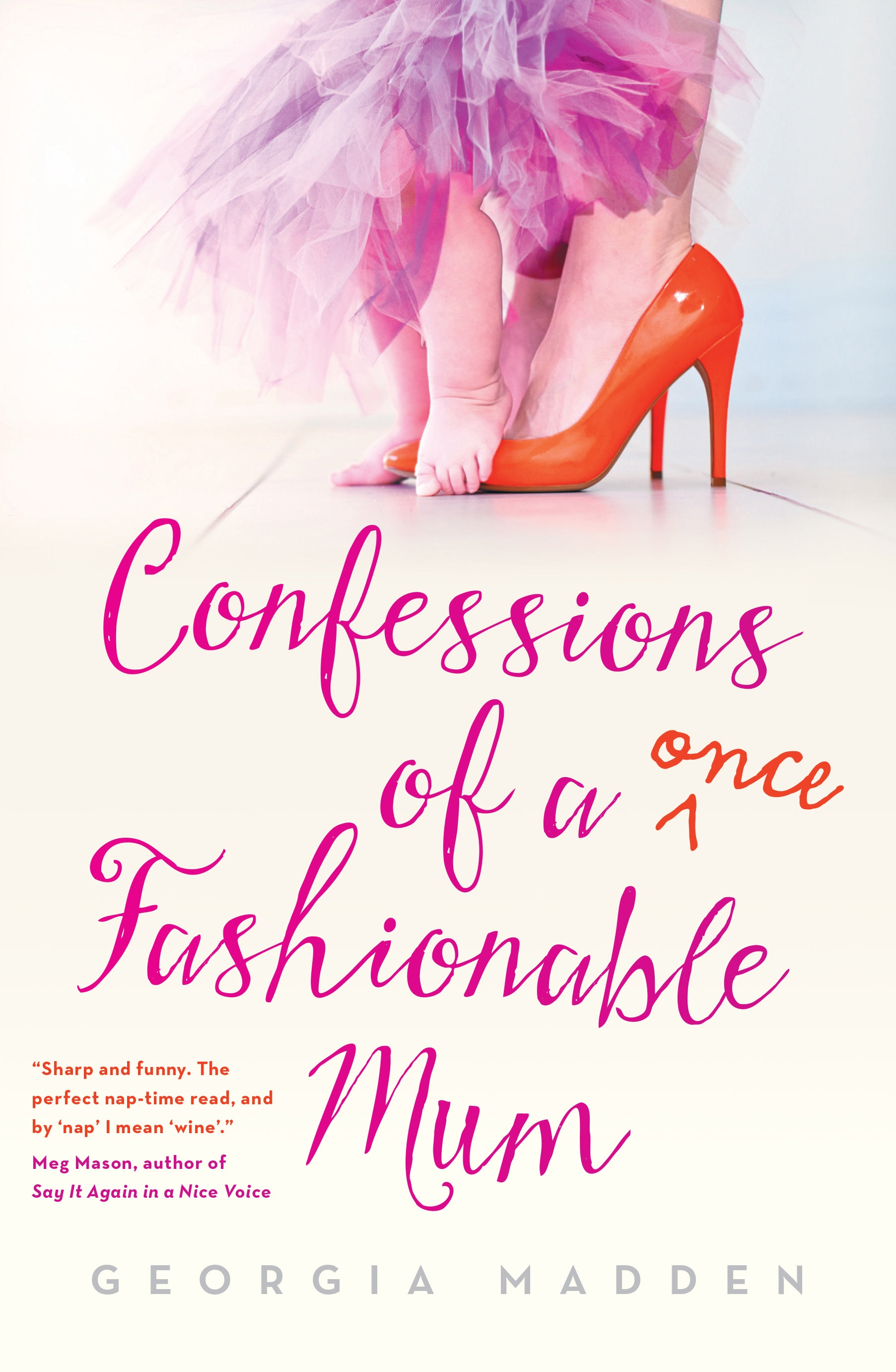 Confessions of a Once Fashionable Mum by Madden Georgia, ISBN: 9781863957366
