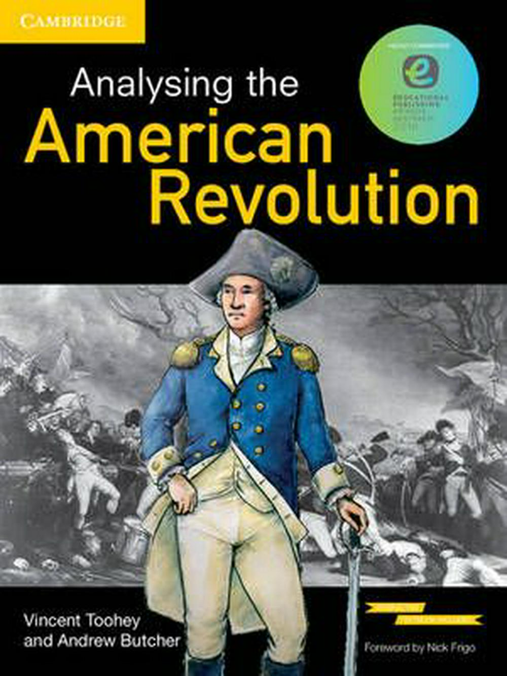 Analysing the American Revolution Pack (Textbook and Interactive Textbook) by Andrew Butcher,Vincent Toohey, ISBN: 9781107506473