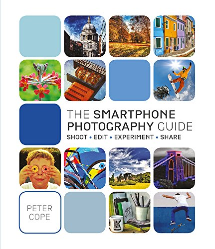 The Smart Phone Photography Guide by Peter Cope, ISBN: 9781780979120
