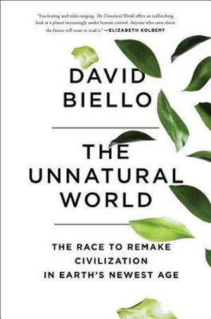 The Unnatural World by David Biello, ISBN: 9781476743905