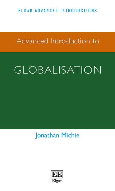 Advanced Introduction to Globalisation (Elgar Advanced Introductions Series)