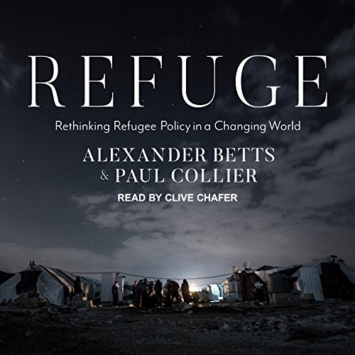 Refuge: Rethinking Refugee Policy in a Changing World by Paul Collier, ISBN: 9781541407732