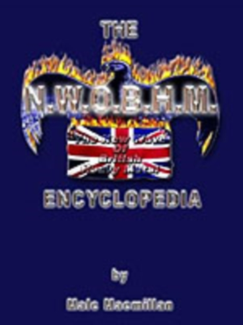The New Wave of British Heavy Metal Encyclopedia
