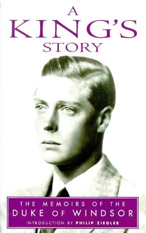 A King's Story: The Memoirs of H.R.H. the Duke of Windsor K.G. (Lost Treasures Series) by Edward Windsor, ISBN: 9781853753039