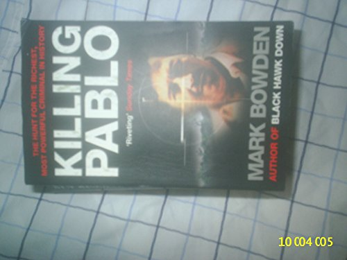 Killing Pablo: The Hunt for the World's Richest and Most Dangerous Drug Baron