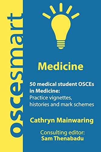 OSCEsmart - 50 medical student OSCEs in Medicine: Vignettes, histories and mark schemes for your finals.