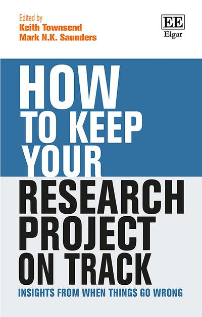 How to Keep Your Research Project on Track: Insights from When Things Go Wrong by Keith Townsend, ISBN: 9781786435750