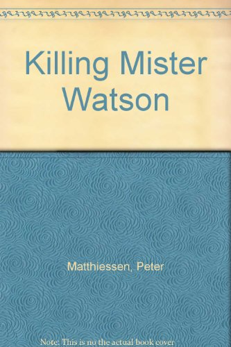 killing mister watson 1-16 of 29 results for killing mister watson killing mister watson jul 30, 1991 by peter matthiessen paperback $1679 $ 16 79 prime save $103 with coupon.