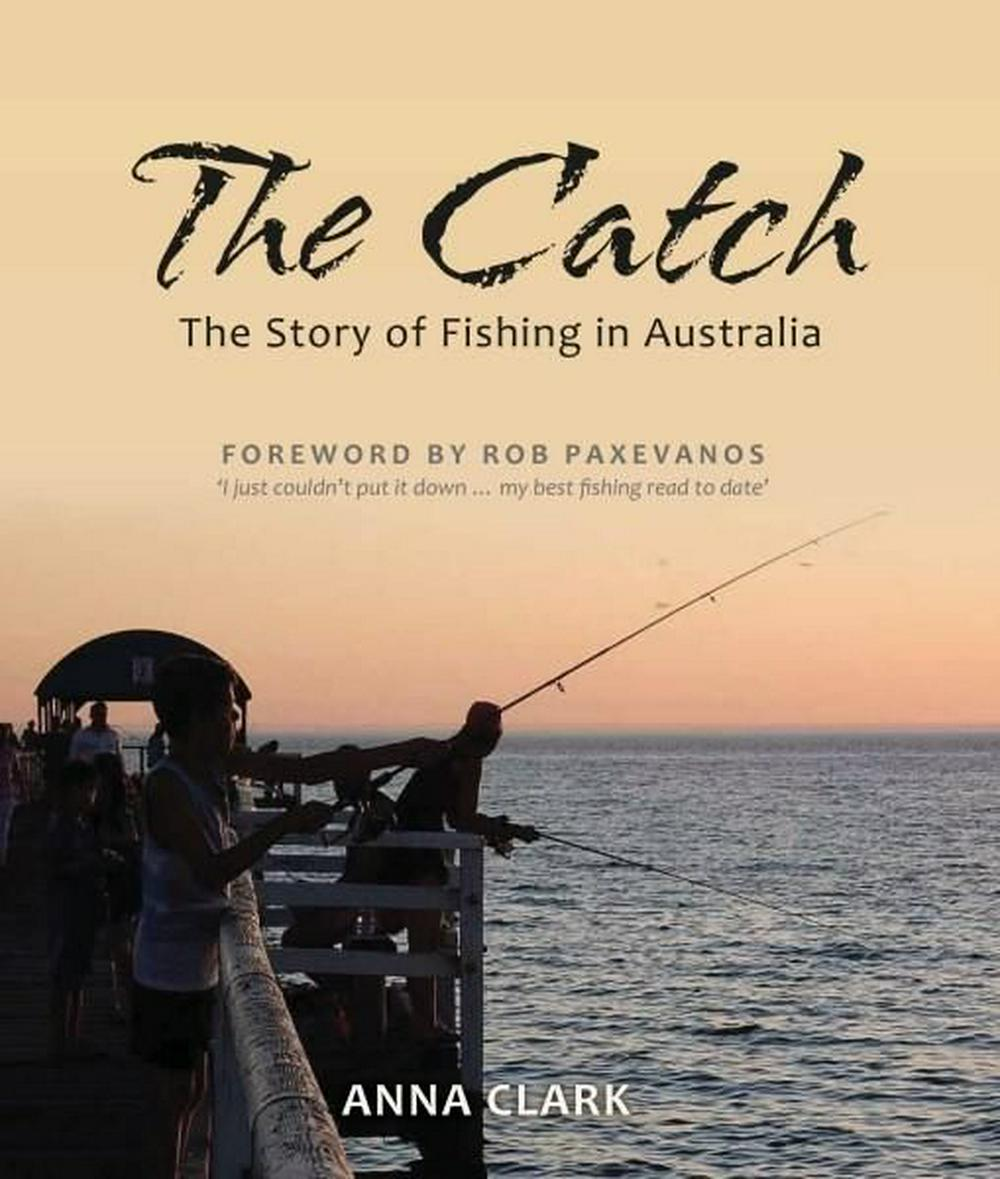 The CatchThe Story of Fishing in Australia