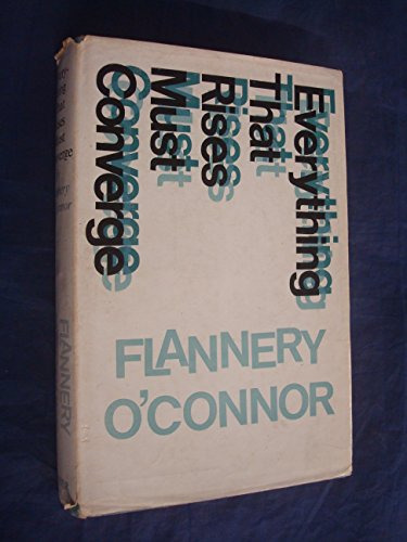 a literary analysis of everything that rises must converge by flannery oconnor Everything that rises must converge by flannery o'connor her doctor had told julian's mother that she must lose twenty pounds on account of her blood pressure, so on wednesday nights julian had to take her downtown on the.