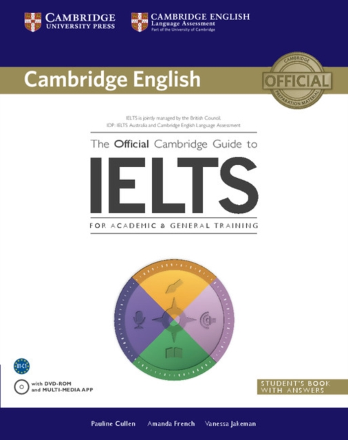The Official Cambridge Guide to IELTS Student's Book with Answers with DVD-ROM by Pauline Cullen, ISBN: 9781107620698