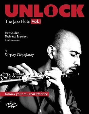 Unlock: The Jazz Flute Vol.I: Volume 1