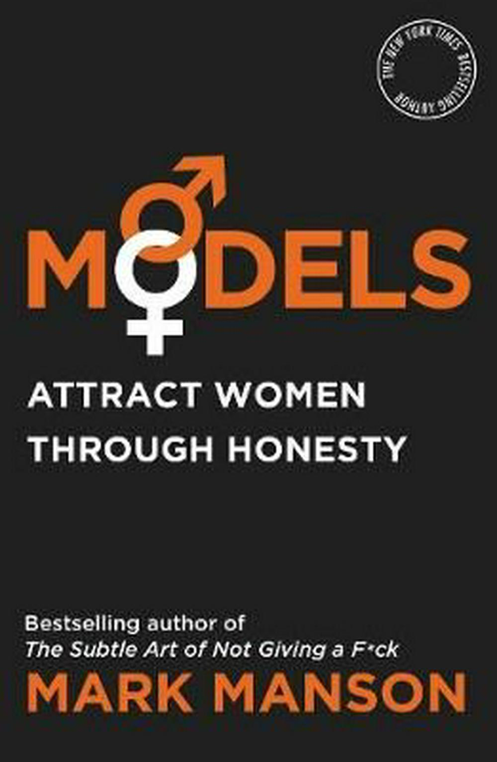 ModelsAttract Women Through Honesty by Mark Manson, ISBN: 9781760558031